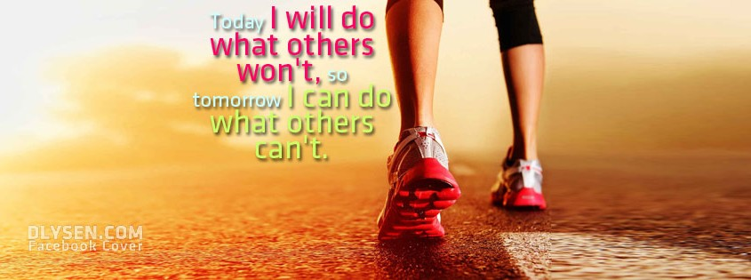 Today I Will Do What Others Wont So Tomorrow I Can What Others Can