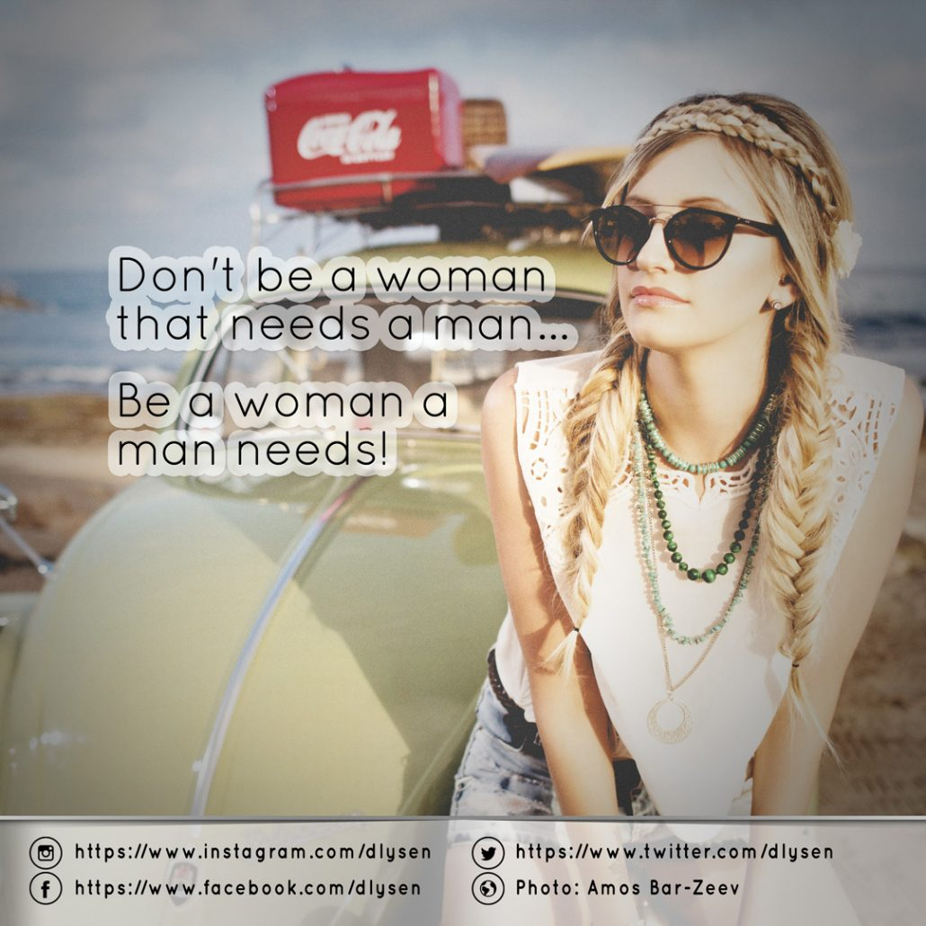 be a woman a man needs quote