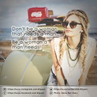 Be a woman a man needs